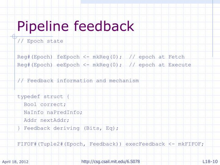 Pipeline feedback