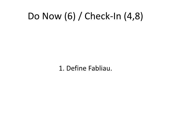 Do Now (6) / Check-In (4,8)