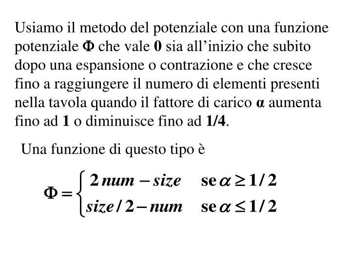 Usiamo il metodo del potenziale con una funzione potenziale