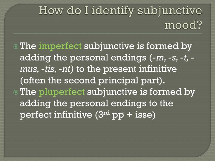 How do I identify subjunctive mood?