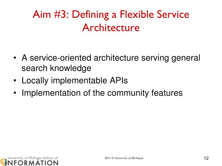 Aim #3: Defining a Flexible Service Architecture