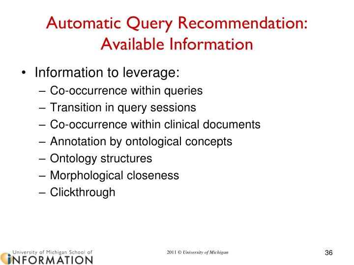 Automatic Query Recommendation: Available Information