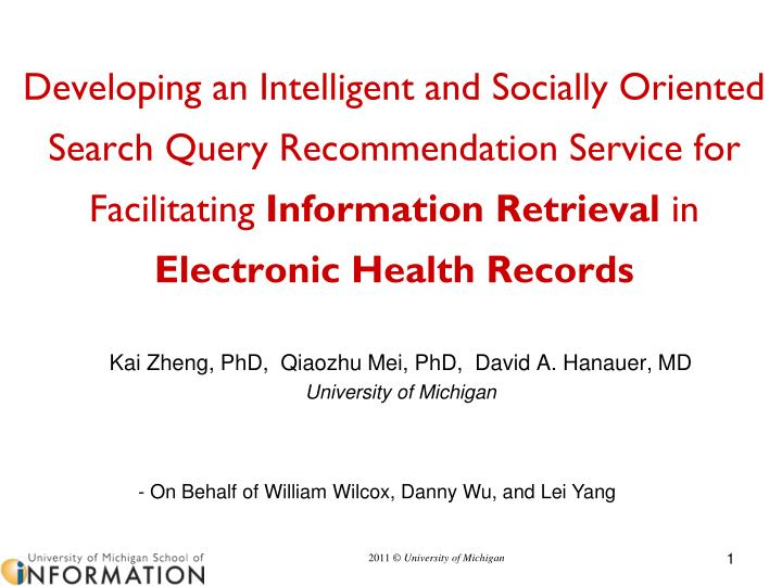 Kai zheng phd qiaozhu mei phd david a hanauer md university of michigan