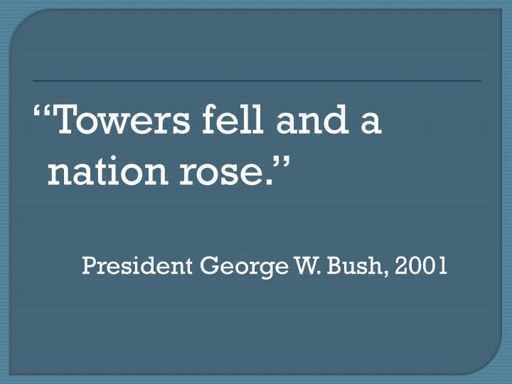 Towers fell and a nation rose.