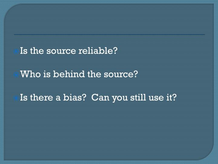 Is the source reliable?