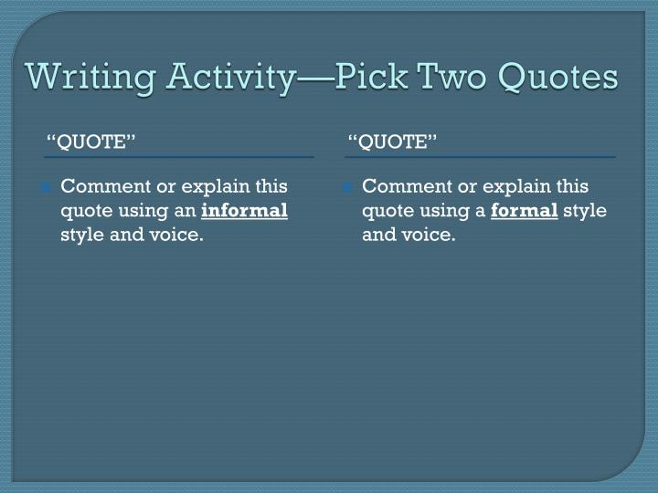 Writing ActivityPick Two Quotes
