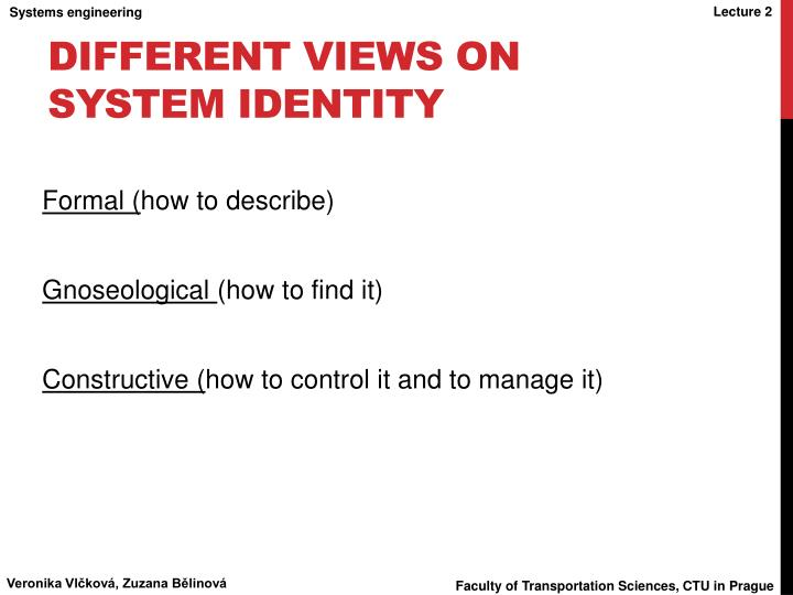 Different views on system identity