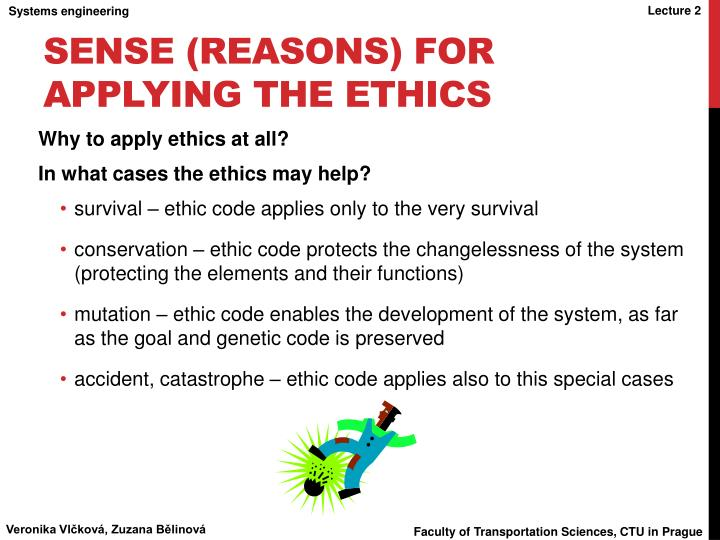 sense (reasons) for applying the ethics