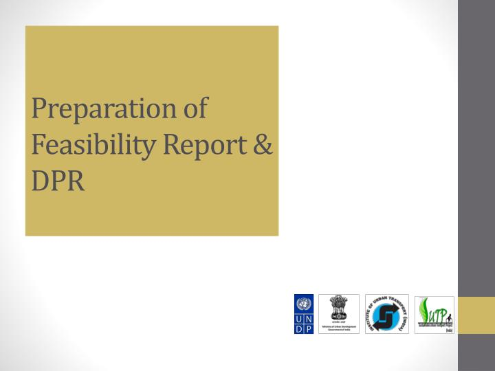 Preparation of Feasibility Report & DPR