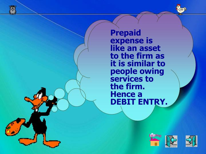 Since expense is a debit entry.  If the expense had been prepaid, what will be the nature of the entry