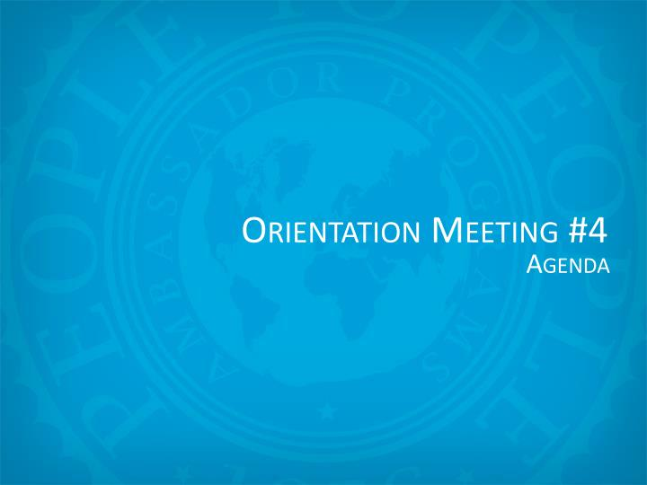 Orientation Meeting #4