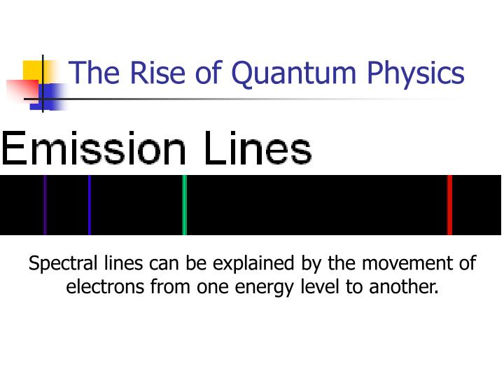 The rise of quantum physics