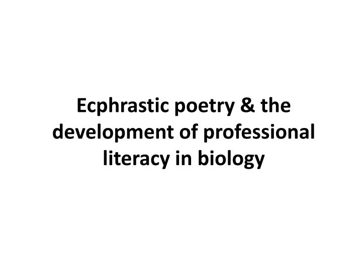 Ecphrastic poetry the development of professional literacy in biology