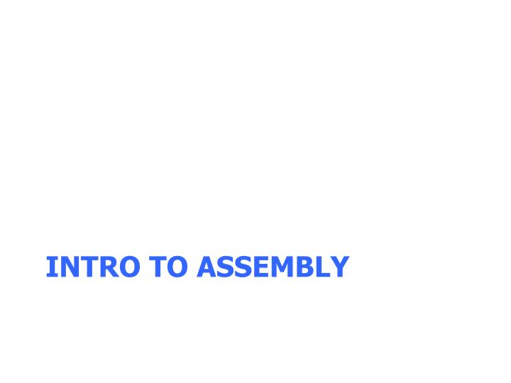 Intro to Assembly
