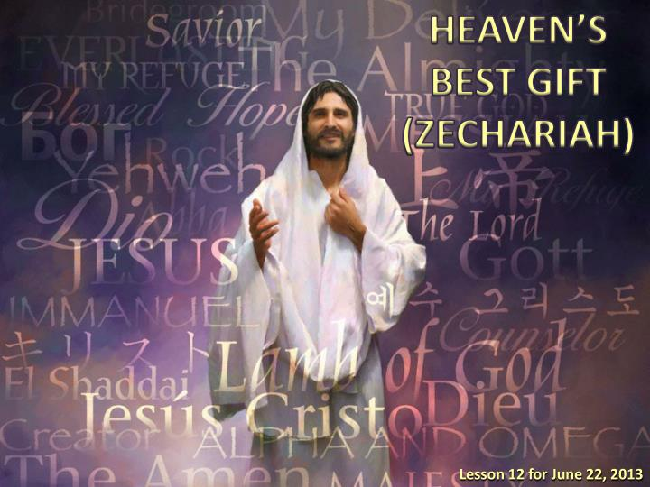 HEAVEN'S BEST GIFT (ZECHARIAH)