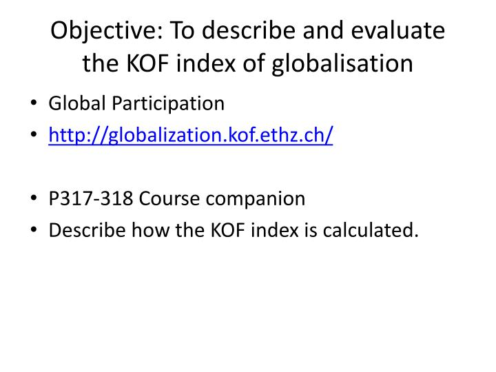Objective to describe and evaluate the kof index of globalisation