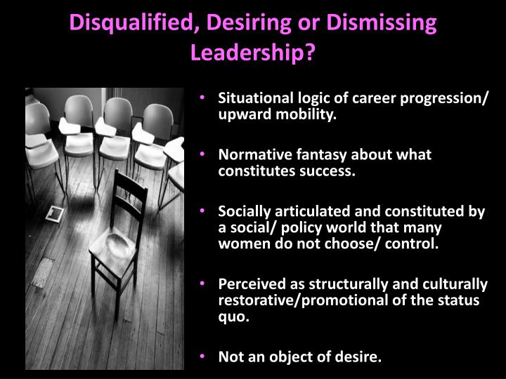 Disqualified, Desiring or Dismissing Leadership?