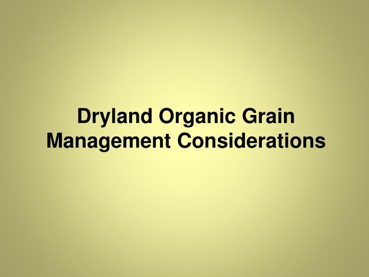 Dryland Organic Grain Management Considerations