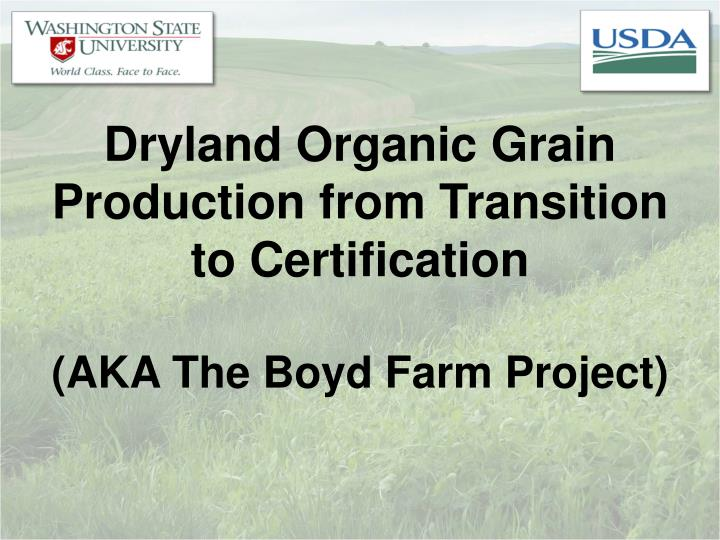 Dryland Organic Grain Production from Transition to Certification