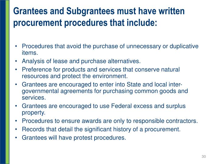 Grantees and Subgrantees must have written procurement procedures that include: