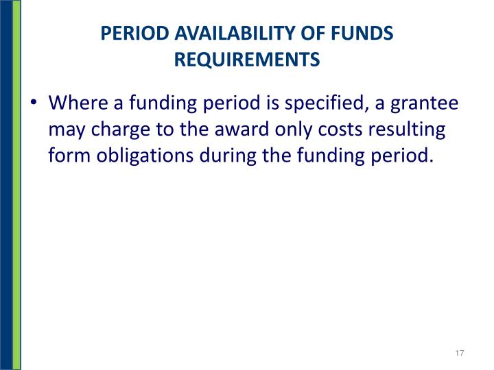PERIOD AVAILABILITY OF FUNDS REQUIREMENTS