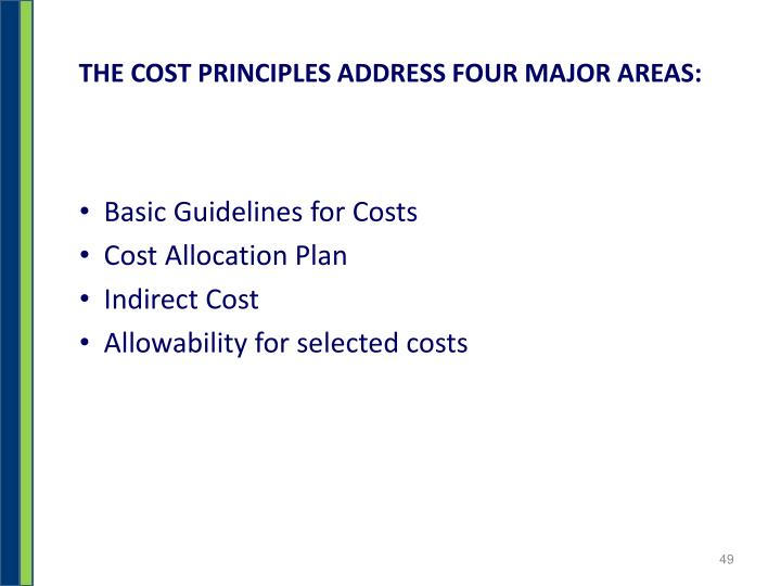 THE COST PRINCIPLES ADDRESS FOUR MAJOR AREAS: