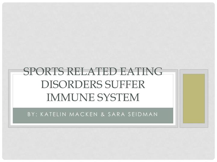Sports Related Eating Disorders Suffer Immune System
