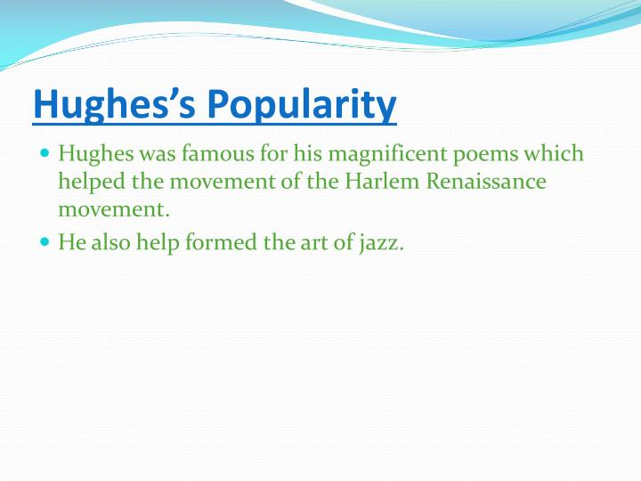 Hughes's Popularity