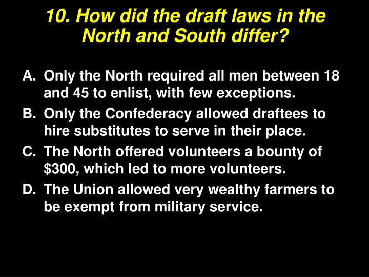 10. How did the draft laws in the North and South differ?
