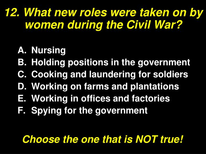 12. What new roles were taken on by women during the Civil War?
