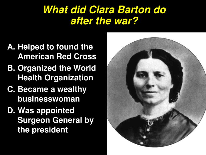 What did Clara Barton do after the war?