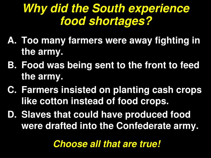 Why did the South experience food shortages?