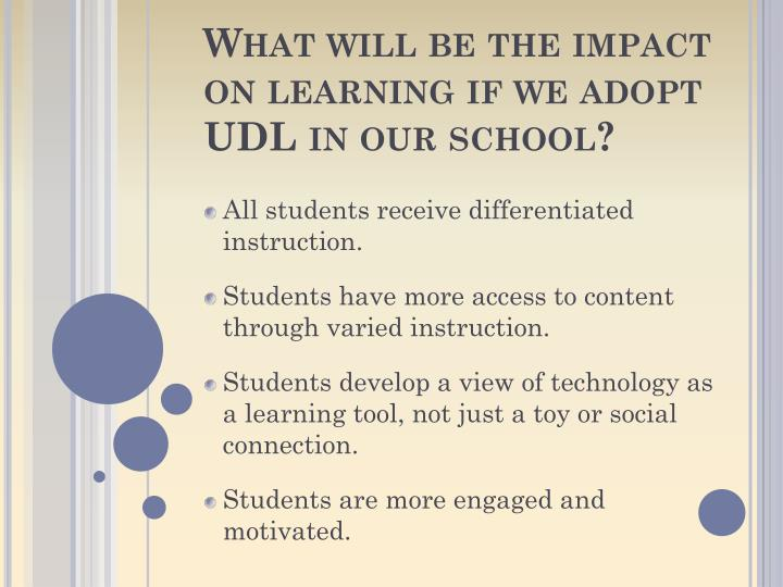 What will be the impact on learning if we adopt UDL in our school?