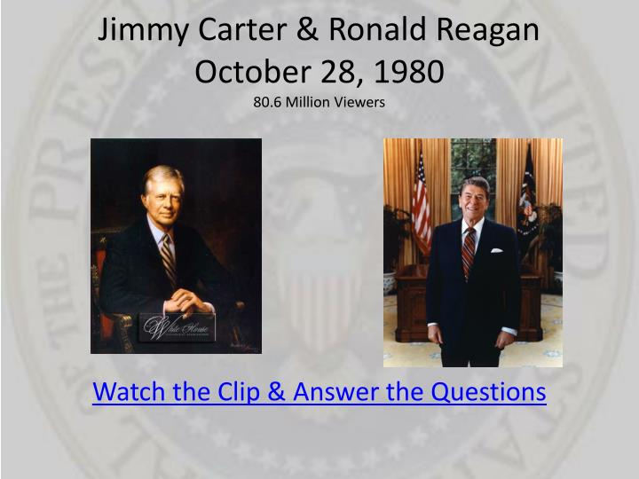 Jimmy Carter & Ronald Reagan