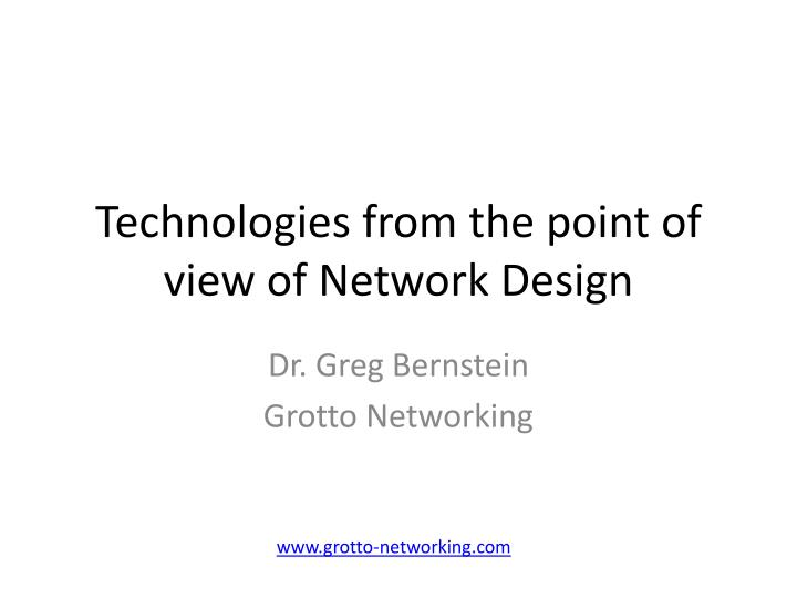Technologies from the point of view of Network Design