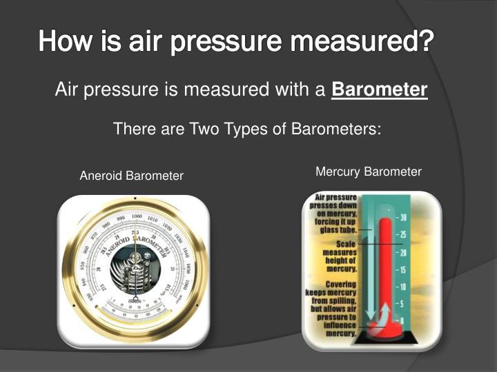 How is air pressure measured?
