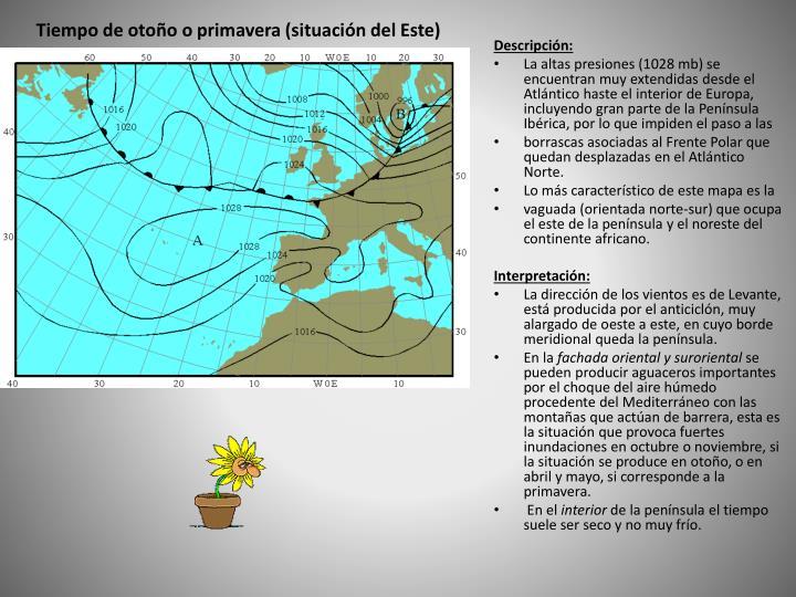 Tiempo de otoño o primavera (situación del Este)