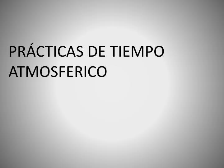 PRÁCTICAS DE TIEMPO ATMOSFERICO