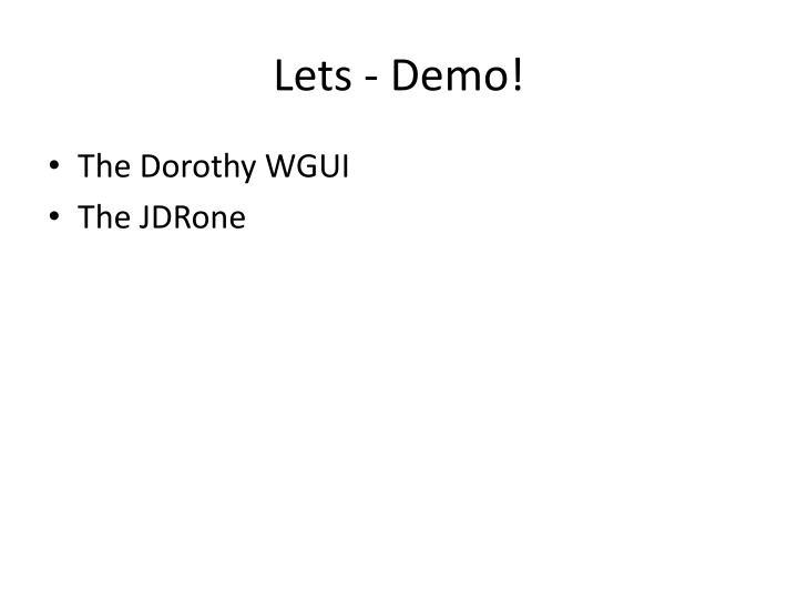 Lets - Demo!