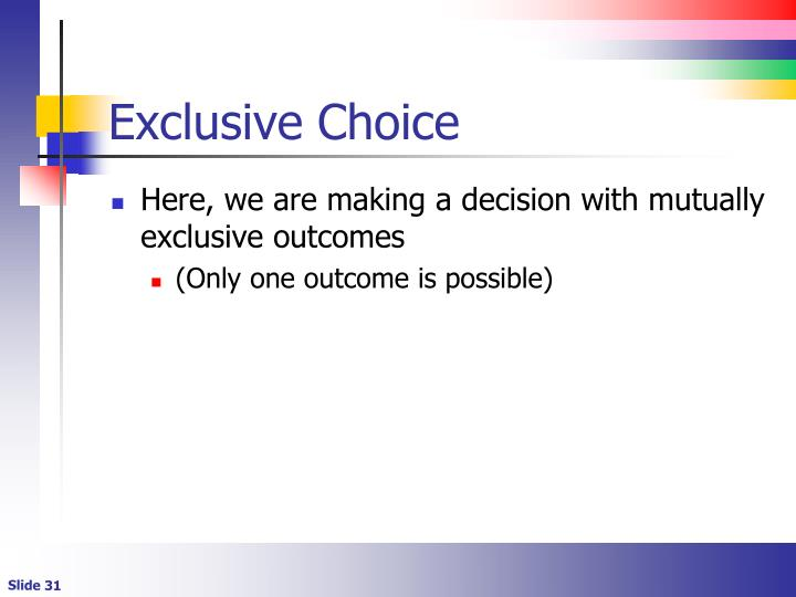 Exclusive Choice