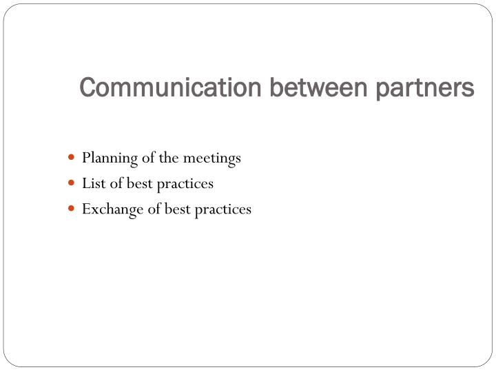 Communication between partners