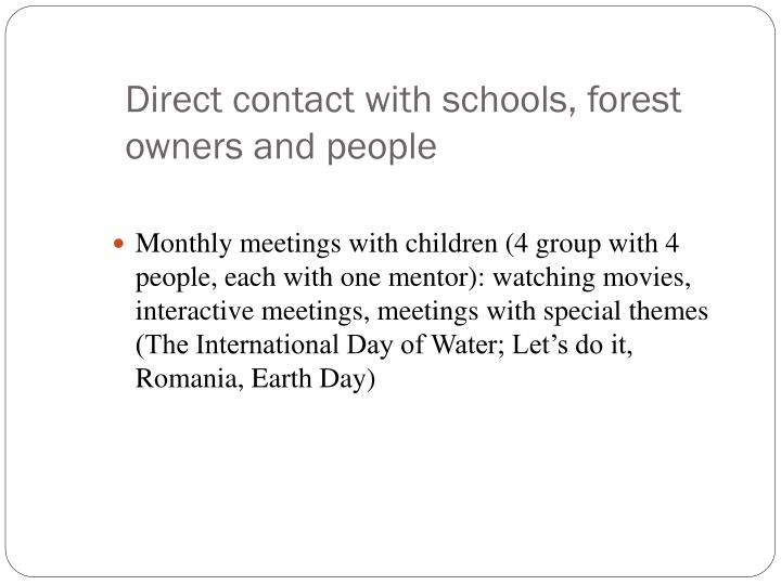Direct contact with schools, forest owners and