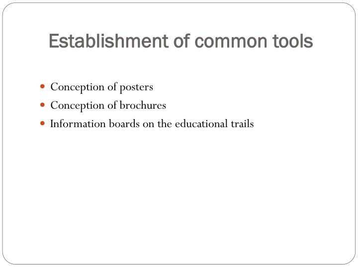 Establishment of common tools