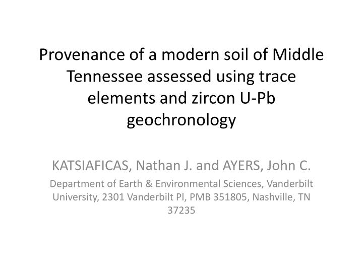 Provenance of a modern soil of Middle Tennessee assessed using trace elements and zircon U-Pb geochr...