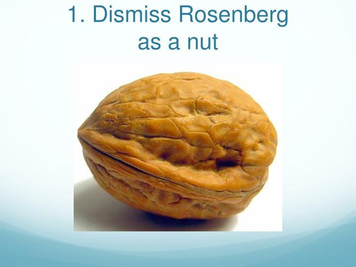 1. Dismiss Rosenberg