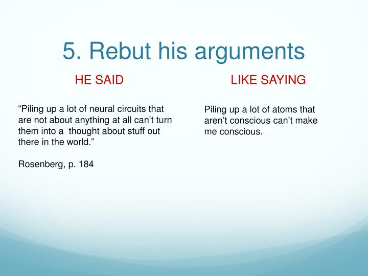 5. Rebut his arguments
