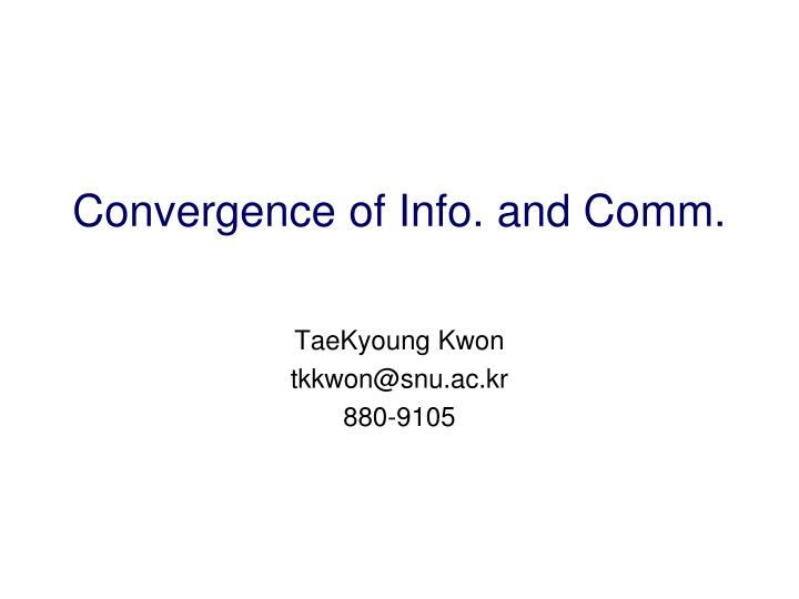 Convergence of info and comm
