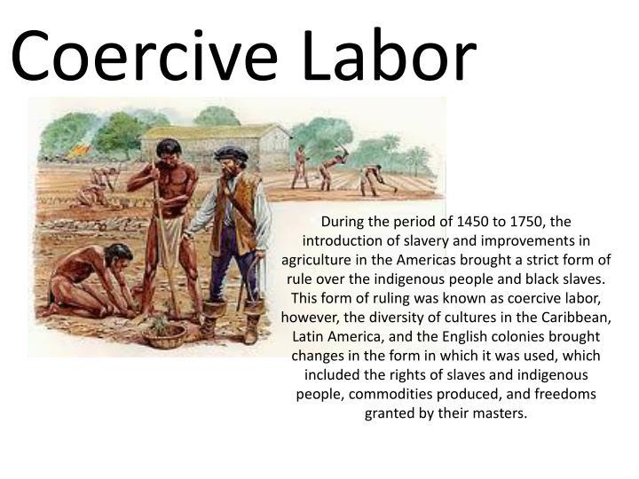 Coercive Labor