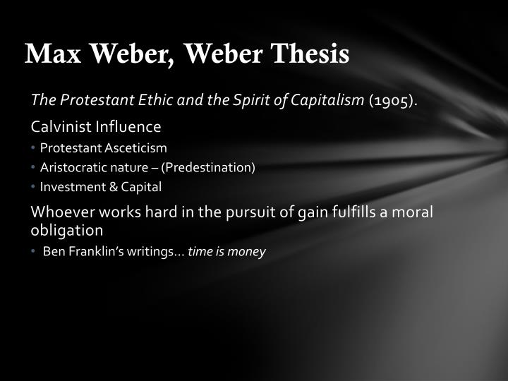 the protestant ethic and the spirit of capitalism criticisms of weber thesis Third roxbury edition max weber the protestant ethic and the spirit of capitalism the expanded 1920 version authorized by max weber for publication in book form.