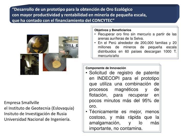 """""""Desarrollo de un prototipo para la obtención de Oro Ecológico"""